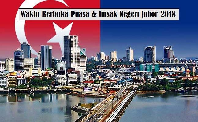 Jadual Waktu Berbuka Puasa Dan Waktu Imsak Negeri Johor 2018.