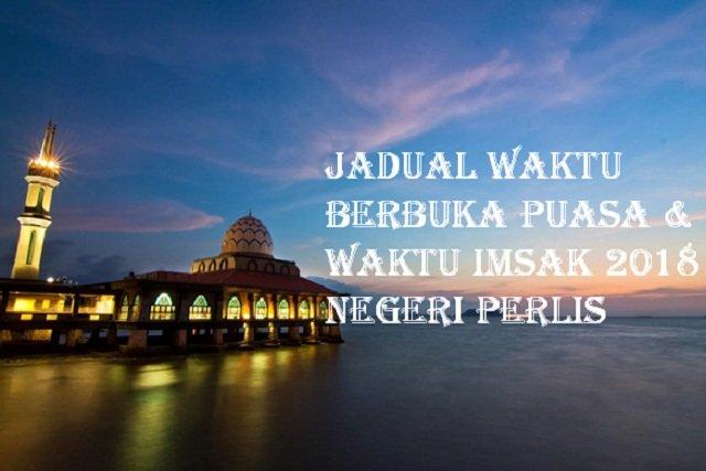 Jadual Waktu Berbuka Puasa Dan Waktu Imsak Negeri Perlis 2018.