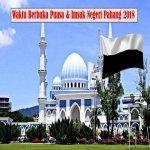 Jadual Waktu Berbuka Puasa Dan Waktu Imsak Negeri Pahang 2018.