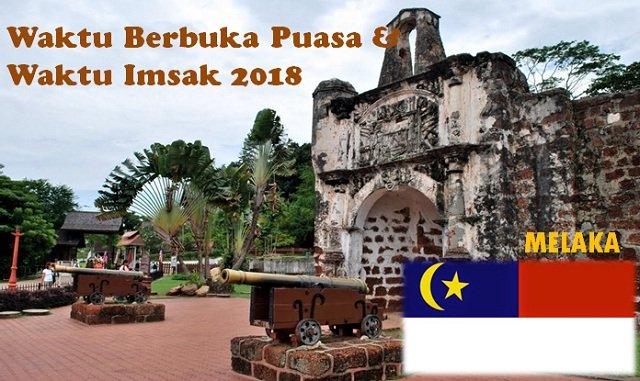 Jadual Waktu Berbuka Puasa Dan Waktu Imsak Negeri Melaka 2018.