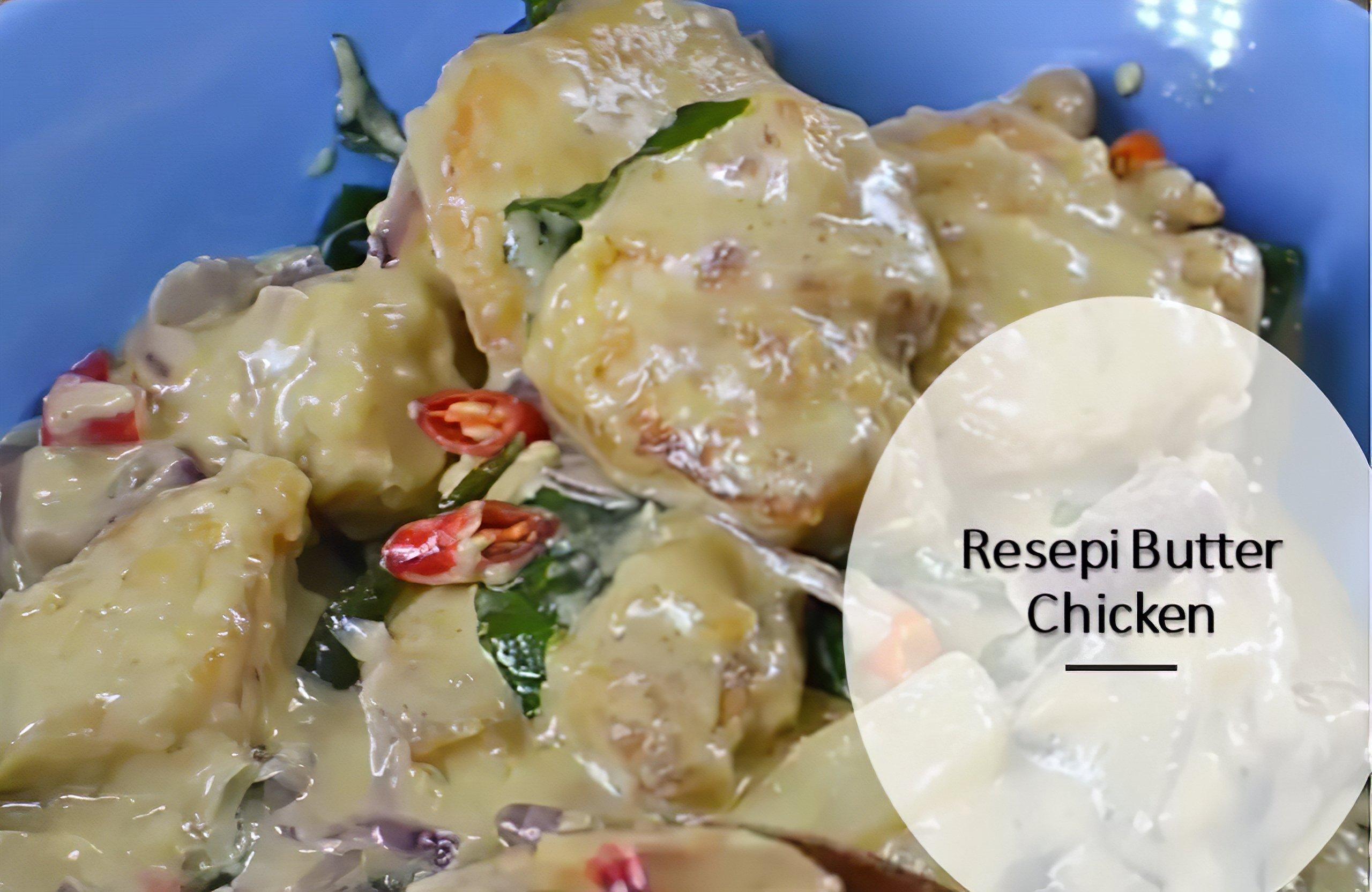 Resepi Cara Buat Butter Chicken