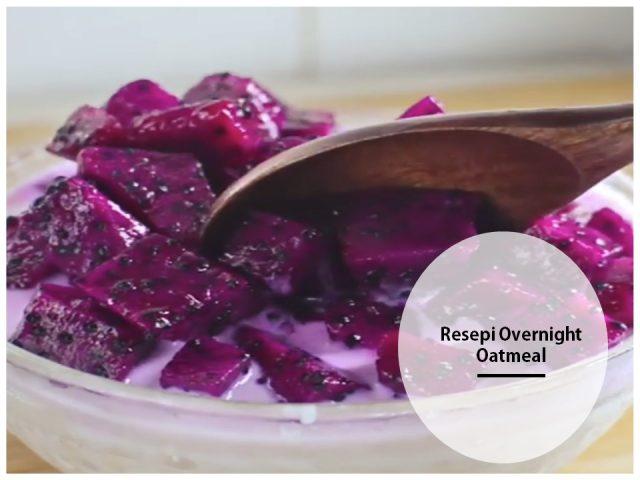 Resepi Cara Buat Overnight Oatmeal