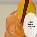 Resepi Orange Carrot Juice