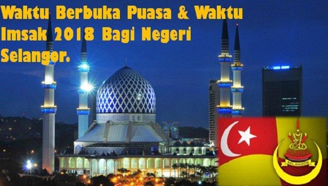 Jadual Waktu Berbuka Puasa Dan Waktu Imsak Negeri Selangor 2018.