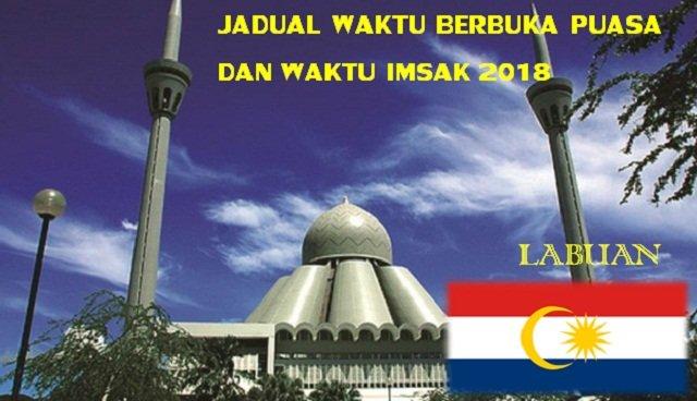 Jadual Waktu Berbuka Puasa Dan Waktu Imsak Labuan 2018.