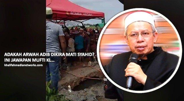 Adakah Arwah Adib Mati Syahid ? Ini Jawapan Mufti KL Yang Ramai Tak Tahu