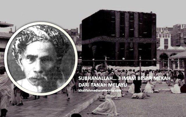 Kenali 3 Imam Besar Masjidil Haram Dari Tanah Melayu Yang Ramai Tak Tahu.