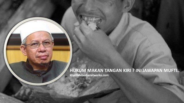 Apakah Hukum Makan Dan Minum Tangan KIRI ? Ini Jawapan Mufti KL Yang Ramai TAK TAHU