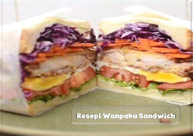 Resepi Wanpaku Sandwich