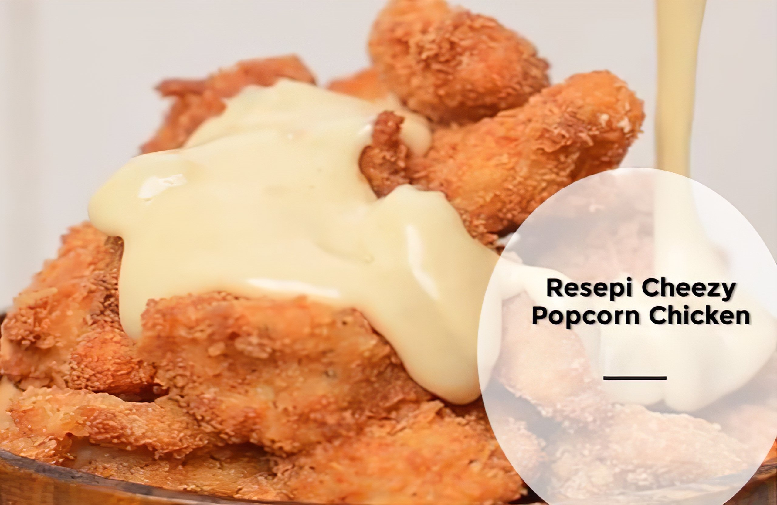 Resepi Cheezy Popcorn Chicken