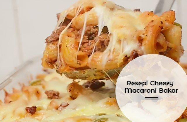 Resepi Cheezy Macaroni Bakar