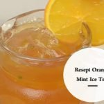 Resepi Orange Mint Ice Tea