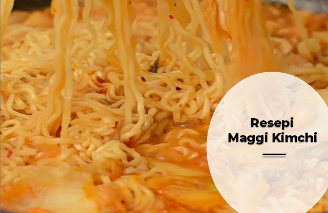 Resepi Cara Buat Maggi Kimchi
