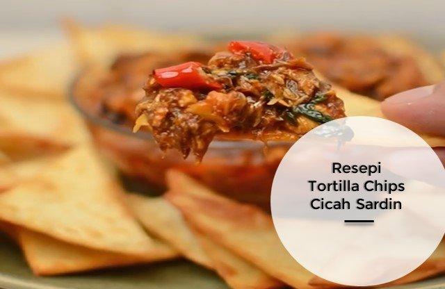 Resepi Tortilla Chips Cicah Sardin