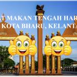 3 Tempat Makan Tengah Hari Best di Kota Bharu, Kelantan