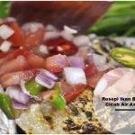 Resepi Ikan Bakar Cicah Air Asam