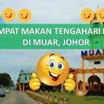 3 Tempat Makan Tengahari Best di Muar, Johor