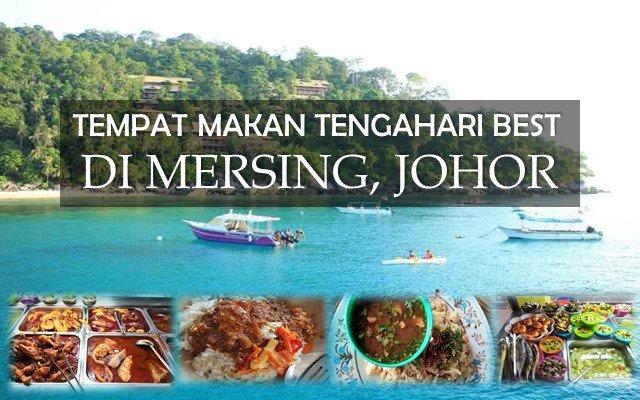 3 Tempat Makan Tengahari Best Di Mersing Johor Khalifah Media Networks