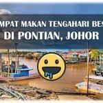 3 Tempat Makan Tengahari Best di Pontian, Johor