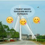 3 Tempat Makan Tengahari Best di Putrajaya