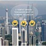 3 Tempat Makan Tengahari Best di Gombak, Selangor