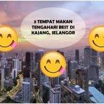 3 Tempat Makan Tengahari Best di Kajang, Selangor