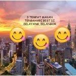 3 Tempat Makan Tengahari Best di Selayang, Selangor